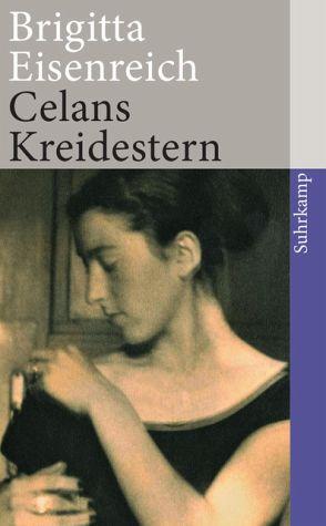 """Brigitte Eisenreich: """"Celans Kreidestern"""". Bericht. Suhrkamp Verlag, Berlin. 9,95 Euro"""