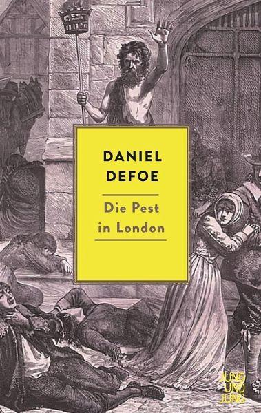 Daniel Defoe: Die Pest in London. Übersetzung: Rudolf Schaller. Verlag Jung & Jung. 386 Seiten. 25 Euro