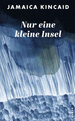 """Jamaica Kincade: """"Nur eine kleine Insel"""". Übersetzt von Ilona Lauscher. Kampa Verlag, 18 Euro"""