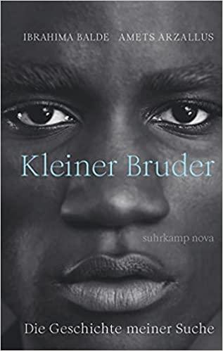 """Ibrahima Balde / Amets Arzallus: """"Kleiner Bruder"""". Aus dem Baskischen übersetzt von Raul Zelik. Suhrkamp Verlag, 14 Euro"""